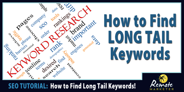 How to find long tail keywords for your SEO campaigns.